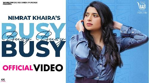 BUSY BUSY By NIMRAT KHAIRA Poster