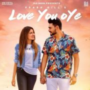 Love You Oye  By Prabh Gill, Sweetaj Brar Poster