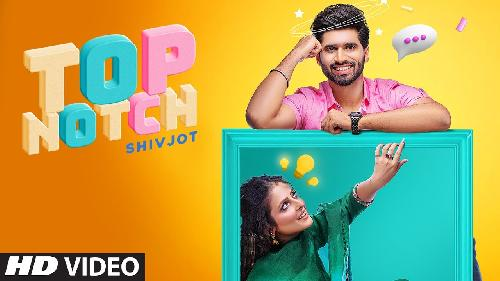 Top Notch (Full Song) By Shivjot, Gurlez Akhtar Poster