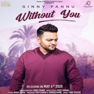 Without You By Ginny Pannu Poster