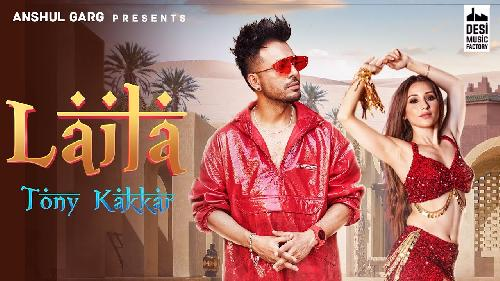LAILA  ft. Heli Daruwala, Satti Dhillon, Anshul Garg (Latest Hindi Song 2020) By Tony Kakkar Poster