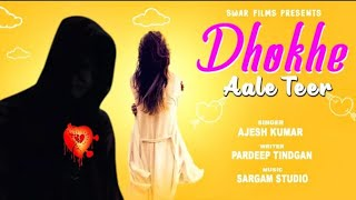 Dhoke Aale Teer By Ajesh Kumar Poster
