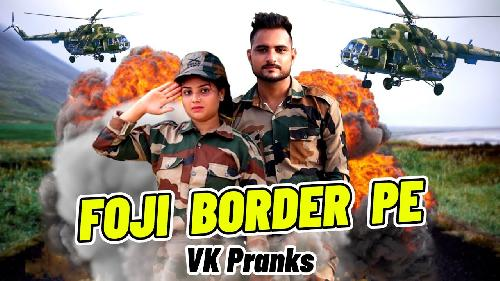 Foji Border Pe By VK Pranks Poster