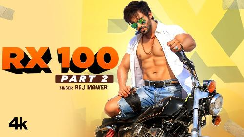 RX 100 (Part 2) By Raj Mawer Poster