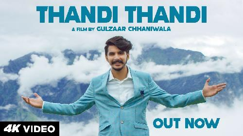 THANDI THANDI (Full Song) By GULZAAR CHHANIWALA Poster